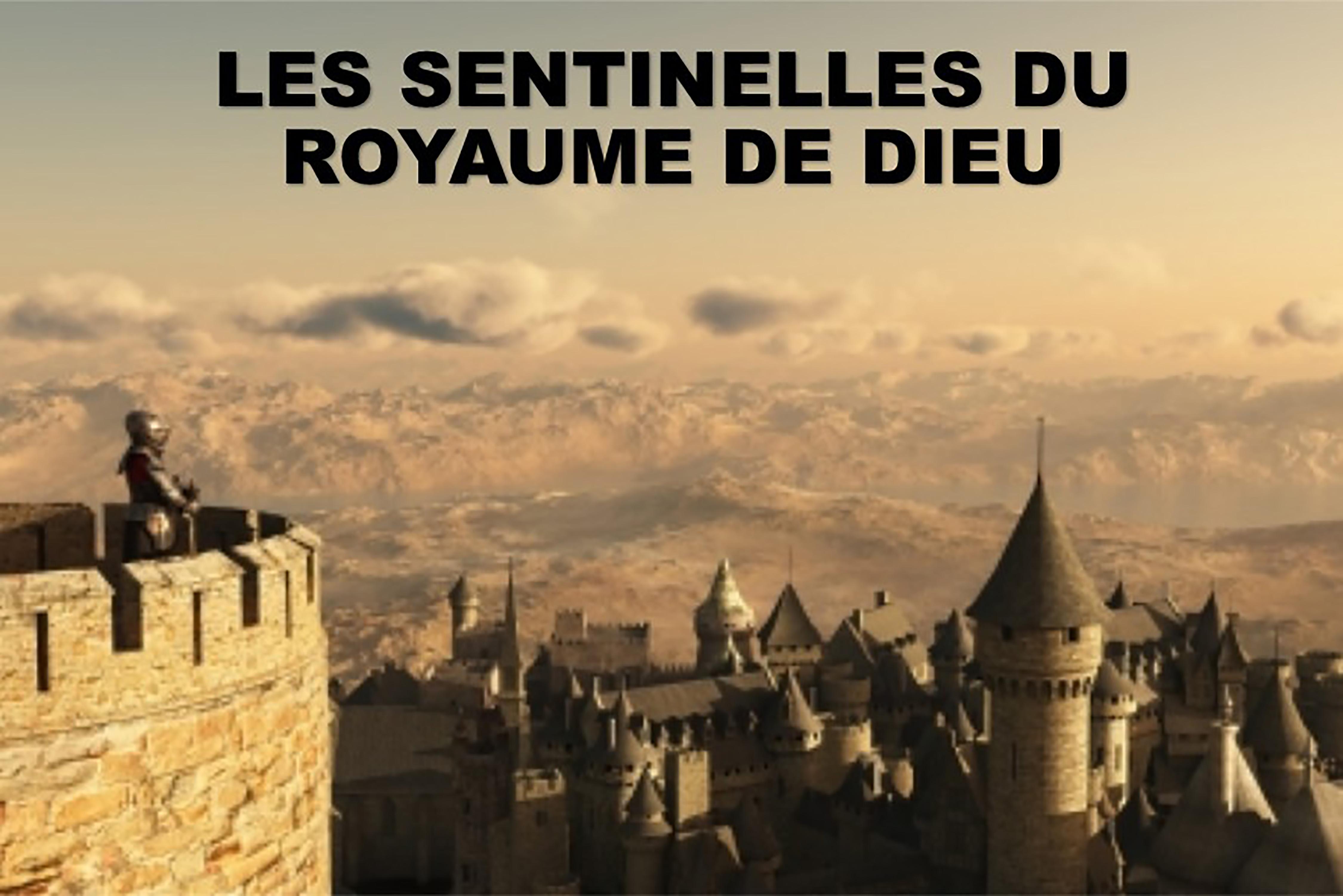 Prédication du 03 DÉCEMBRE 2017: LES SENTINELLES DU ROYAUME DE DIEU