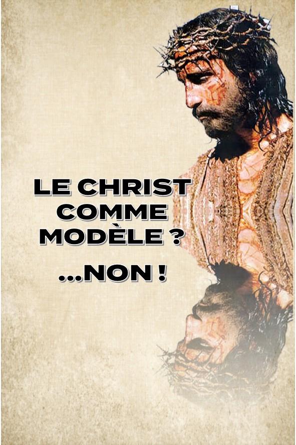 Prédication du 11 Février 2018: LE CHRIST, MODÈLE?…..NON!