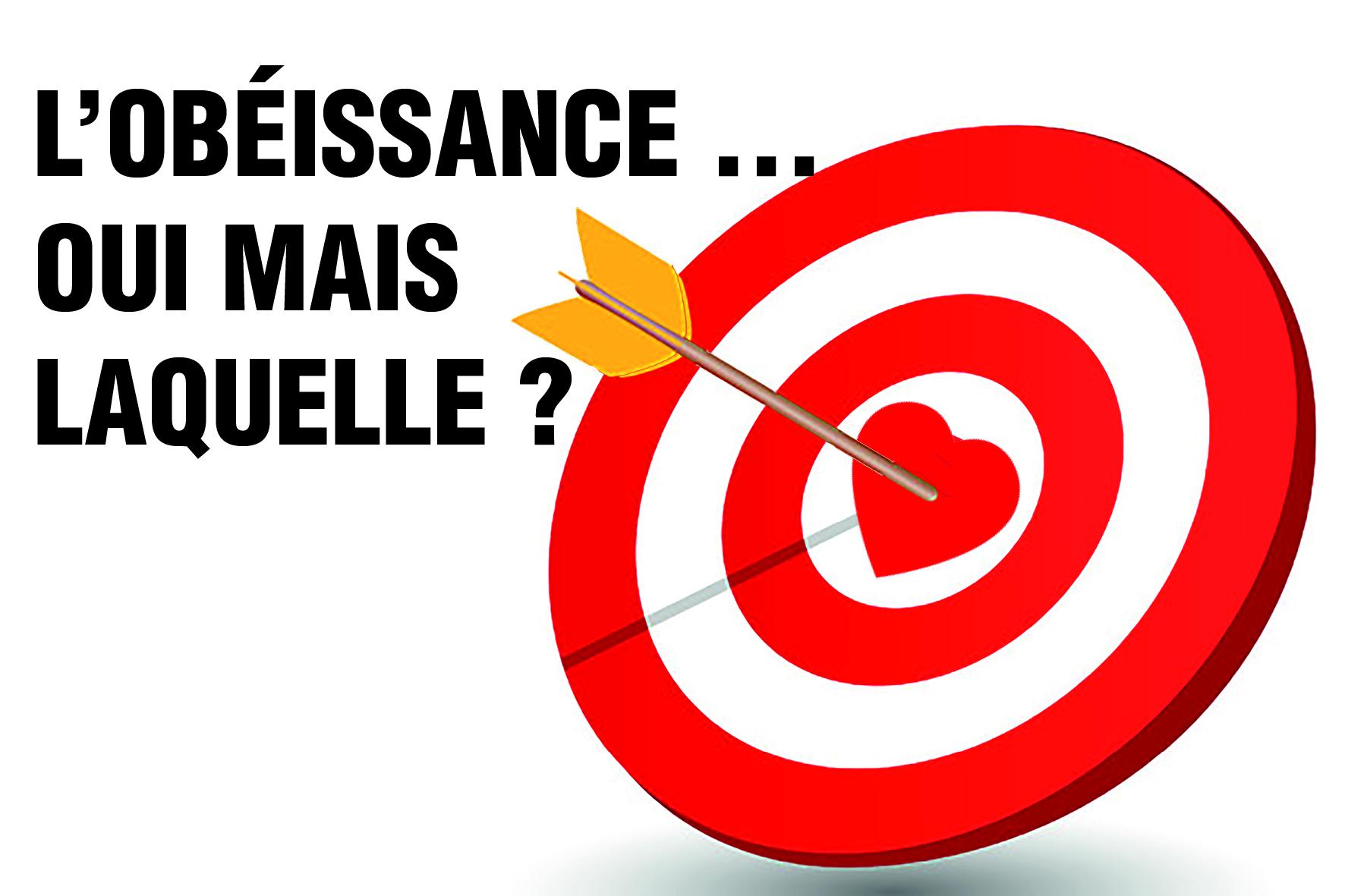 Prédication du 18 Mars 2018: L'OBÉISSANCE…… OUI MAIS LAQUELLE?