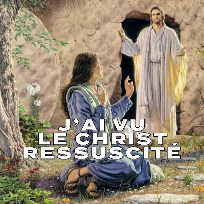 Prédication PÂQUES 2018: J'AI VU LE CHRIST RESSUSCITE