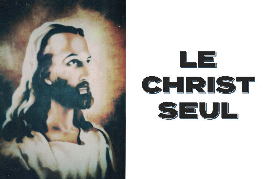 Prédication du 29 Avril: CHRIST SEUL