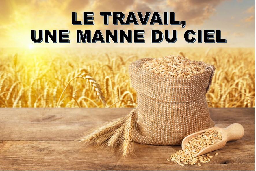 Prédication du 05 Août 2018: LE TRAVAIL UNE MANNE DU CIEL.
