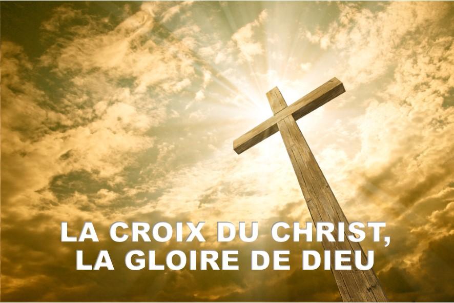 Prédication du 16 Septembre 2018: LA CROIX DU CHRIST, GLOIRE DE DIEU