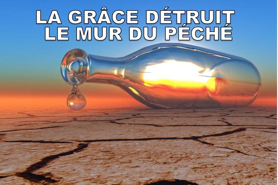 Prédication du 09 Septembre: LA GRÂCE DÉTRUIT LE MUR DU PÉCHÉ