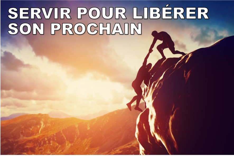 Prédication du 21 Octobre 2018: SERVIR POUR LIBÉRER SON PROCHAIN