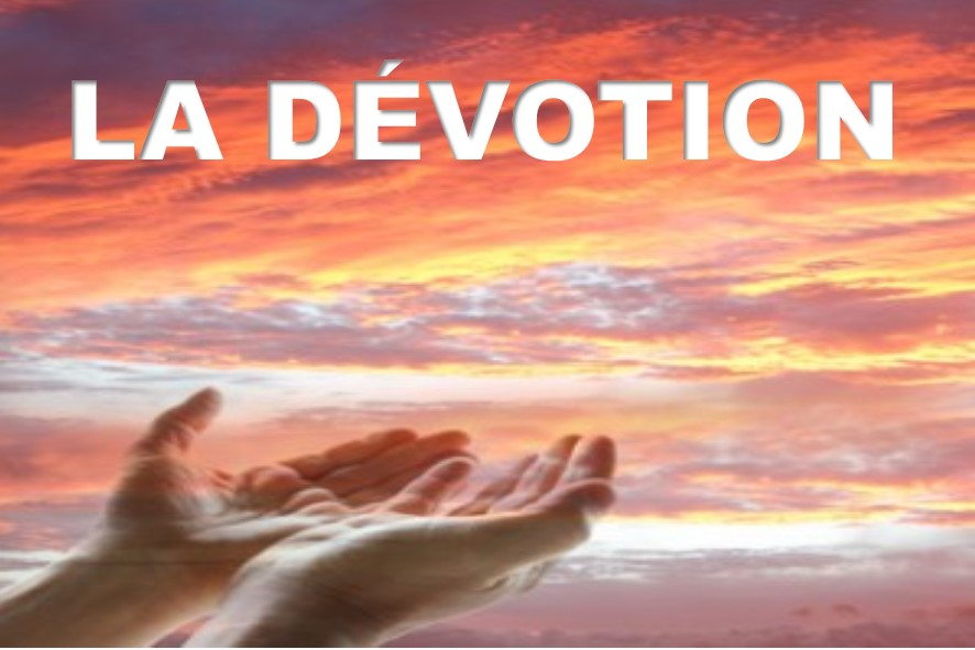 Prédication du 30 Décembre 2018: LA DÉVOTION