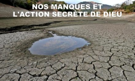 NOS MANQUES et L'ACTION SECRÈTE DE DIEU.