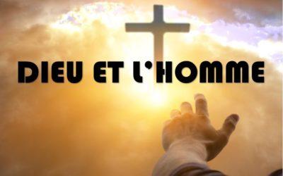 L'HOMME ET DIEU (Prédication du 15 Septembre)