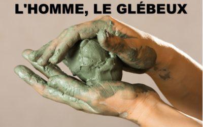 L'HOMME LE GLEBEUX (Prédication du 1 er Mars)