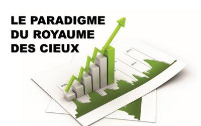 LE PARADIGME DU ROYAUME DES CIEUX (Prédication du 02 Août)