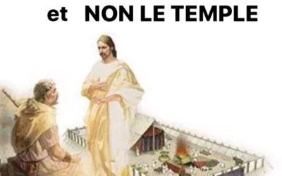 Jésus le Tabernacle et non le Temple (Prédication du 07 Mars 2021)