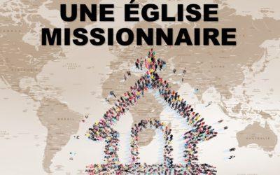 UNE EGLISE MISSIONAIRE (Prédication du 11 Juillet 2021)